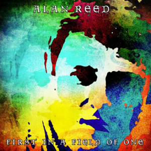 Alan Reed - First In A Field Of One