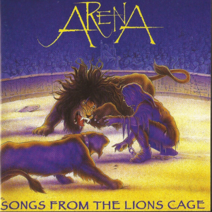 Arena - Songs From The Lions Cage